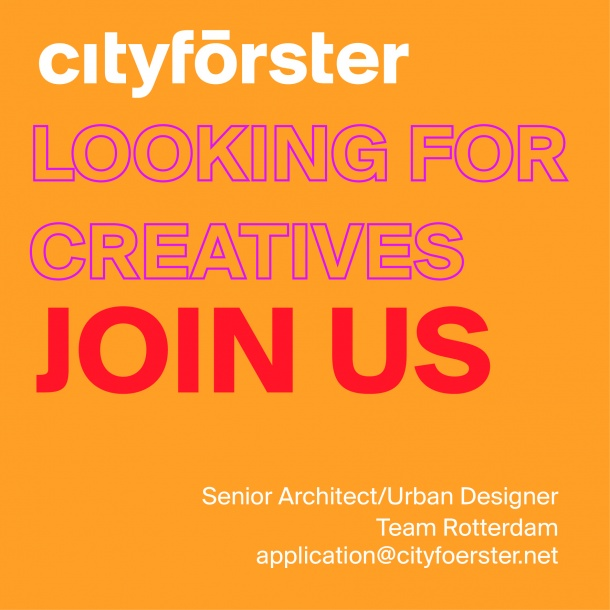 Cityförster is looking for a senior architect/urban designer to join its team in Rotterdam, Netherlands